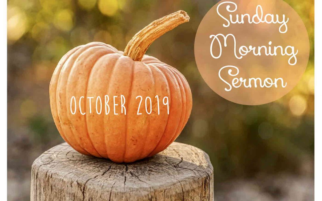 Sunday Sermon 10/20/2019
