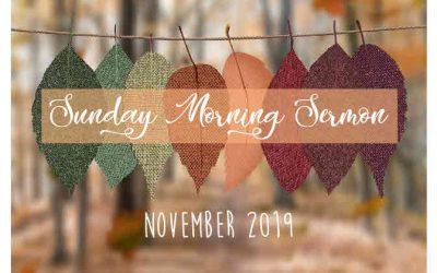 Sunday Sermon 11/24/2019