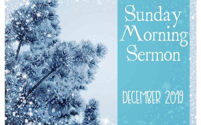 Sunday Sermon 12/22/2019