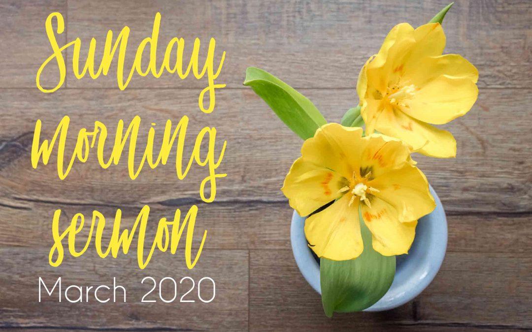 Sunday Sermon 03/15/2020